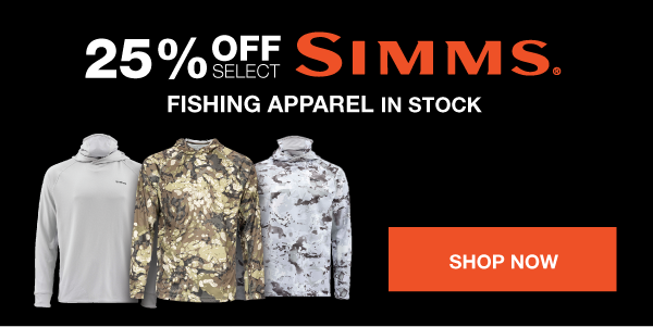 25% Off Select Simms Fishing Apparel In Stock